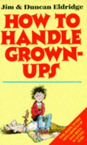 9780099381501: How to Handle Grown-ups