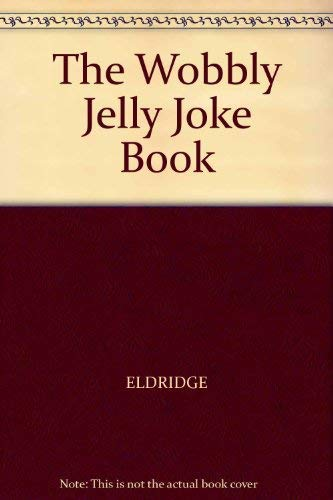 9780099381600: The Wobbly Jelly Joke Book