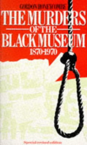 The Murders of the Black Museum, 1870-1970 (0099383500) by Gordon Honeycombe