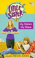 9780099383918: Title: MY SISTER, MY SLAVE (LITTLE SISTER S.)