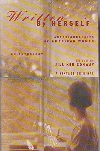 9780099386711: Written By Herself - Autobiographies Of American Women An Anthology