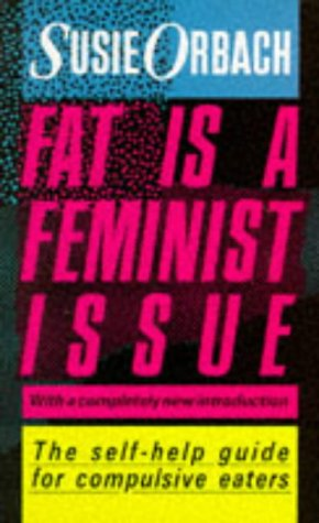 Fat Is A Feminist Issue.