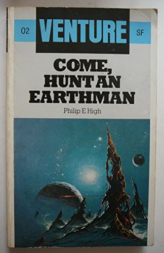 9780099388906: Come Hunt An Earthman (Venture SF Books)