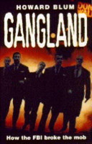 9780099393511: Gangland: How the FBI Broke the Mob