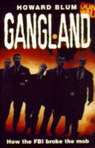 9780099393511: GANGLAND: HOW THE FBI BROKE THE MOB