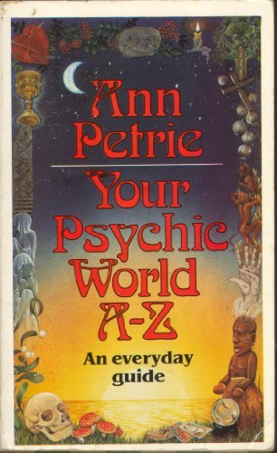 9780099394501: Your Psychic World A-Z: An Everyday Guide