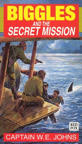 9780099394518: Biggles and the Secret Mission (Red Fox older fiction)