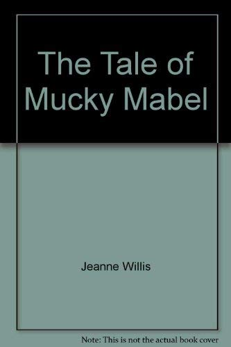 9780099398202: The Tale of Mucky Mabel