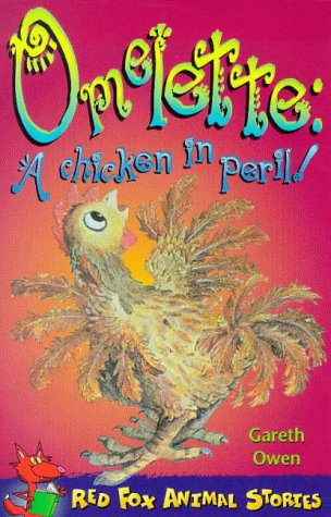9780099400134: Omelette: A Chicken in Peril! (Red Fox Animal Stories)