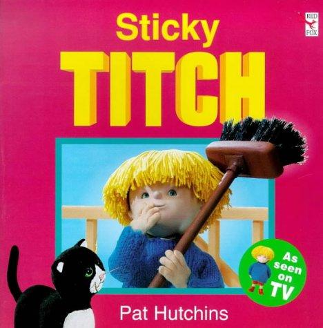 9780099400141: Sticky Titch (Titch Storybook)