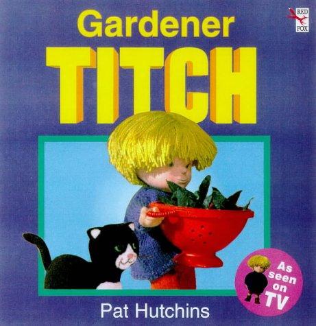 9780099400325: Gardener Titch (Red Fox picture book)