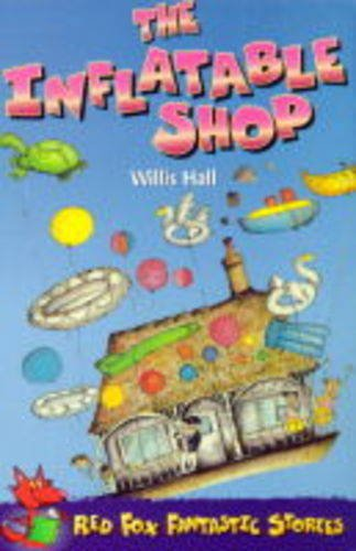 9780099401629: The Inflatable Shop (Red Fox Fantastic Stories)