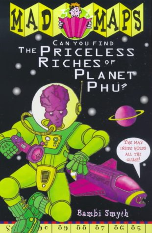 9780099402596: Priceless Riches of Planet Phu (Mad Maps)