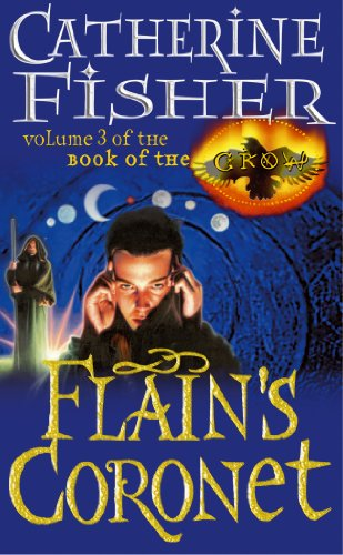9780099403067: FLAIN'S CORONET (VOLUME 3 OF BOOK OF THE CROW)