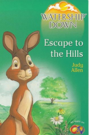 9780099403555: Watership Down: Escape to the Hills