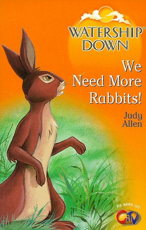 9780099403753: Watership Down: We Need More Rabbits