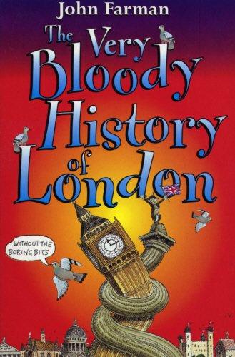9780099404125: Very Bloody History : London
