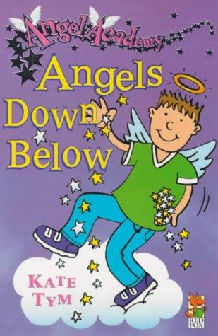 9780099404644: Angels Down Below (Angel Academy)