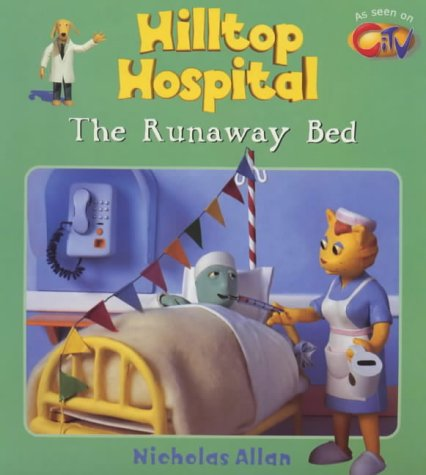 The Runaway Bed (Hilltop Hospital) (0099404656) by Allan, Nicholas