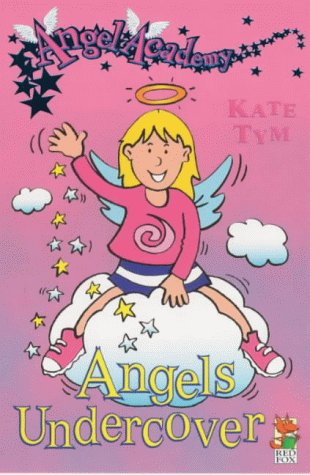 9780099404743: Angels Undercover (Angel Academy)