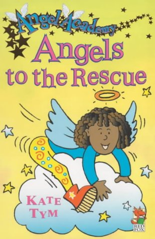 9780099404842: Angels to the Rescue (Angel Academy)