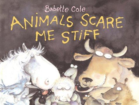 9780099404972: Animals Scare Me Stiff