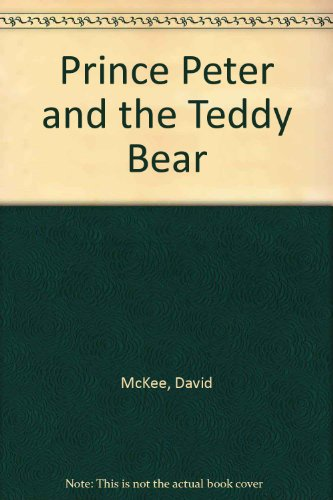 9780099405351: Prince Peter and the Teddy Bear