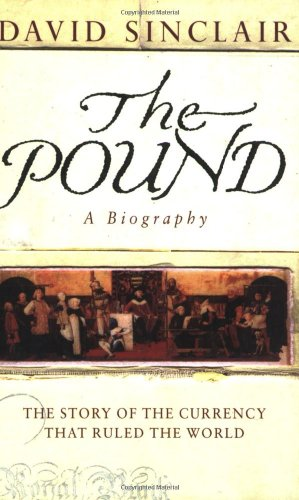 9780099406068: The Pound: A Biography - The Story of the Currency That Ruled the World