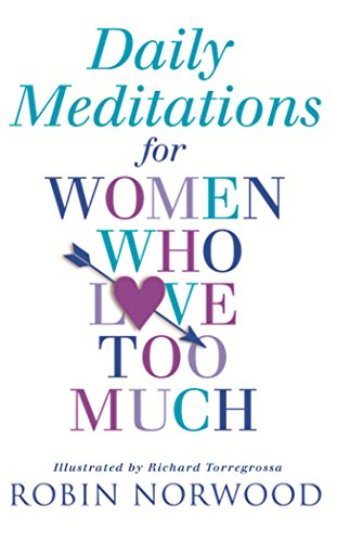 9780099406129: Daily Meditations For Women Who Love Too Much