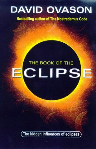 9780099406334: The Book of the Eclipse: The Spiritual History of Eclipses and the Great Eclipse of '99