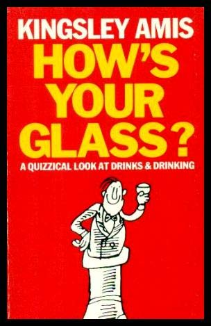 9780099406808: How's Your Glass?: Quizzical Look at Drinks and Drinking