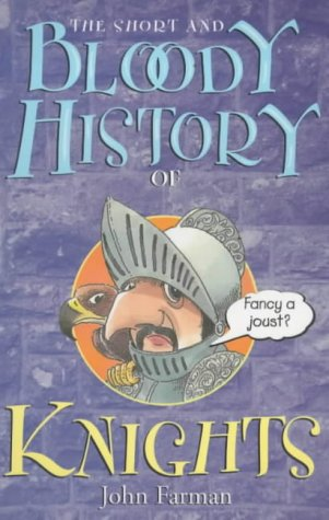 9780099407126: The Short And Bloody History Of Knights