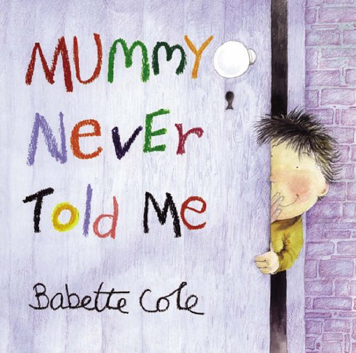 9780099407133: Mummy Never Told Me
