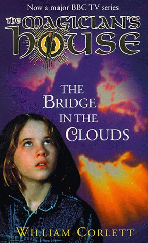 9780099407270: Bridge In The Clouds (Magician's House)