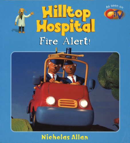 9780099407867: Fire Alert! (Hilltop Hospital)