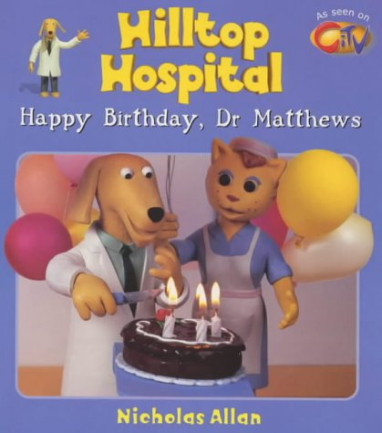 9780099407874: Happy Birthday, Dr. Matthews (Hilltop Hospital)