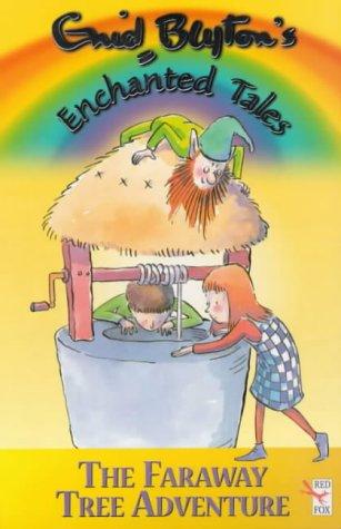 9780099408048: Enid Blyton's Enchanted Tales - The Faraway Tree Adventure
