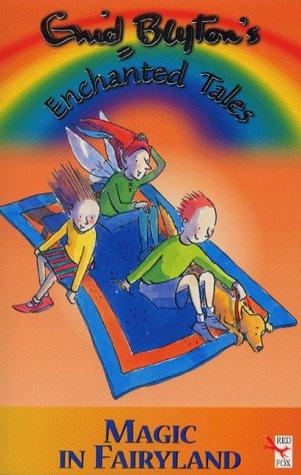 9780099408079: Magic in Fairyland (Enid Blyton's Enchanted Tales)