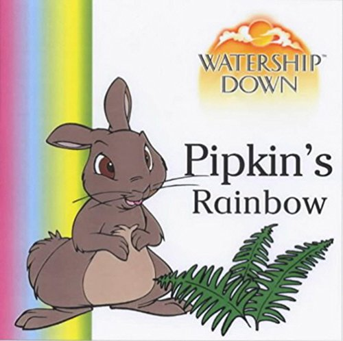 9780099408260: Watership Down: Pipkin's Rainbow (Watership Down)