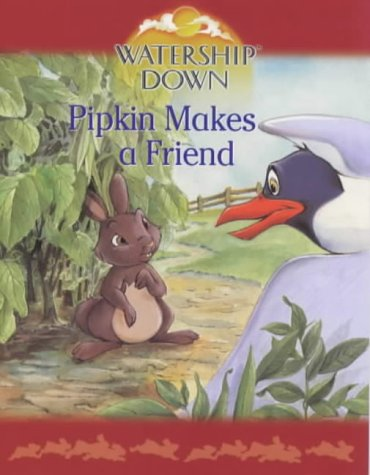 9780099408284: Pipkin Makes a Friend