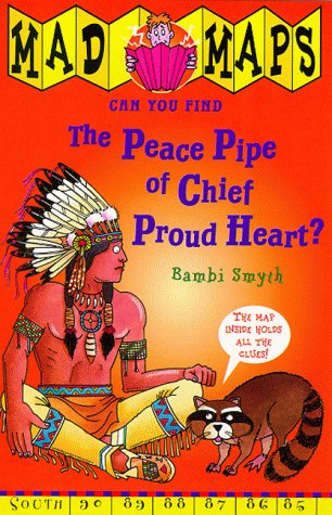 9780099408444: Precious Peace Pipe of Chief Proud Heart (Mad Maps)