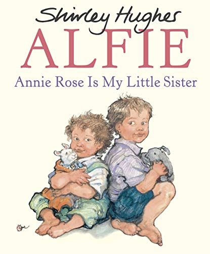 9780099408567: Annie Rose Is My Little Sister (Alfie)