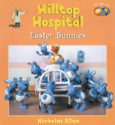 9780099408871: Hilltop Hospital: Easter Bunnies (Hilltop Hospital)