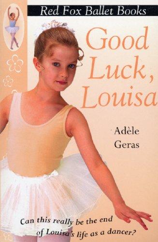 9780099409441: Good Luck Louisa (Red Fox Ballet Books)