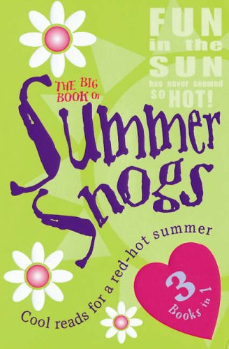 9780099409670: The Big Book of Summer Snogs - 3 Books in 1 - Playing Away, Girls on Tour, and, Too Hot to Handle