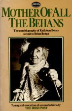 9780099409700: Mother of All the Behans: Story of Kathleen Behan as Told to Brian Behan (Arena Books)