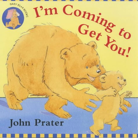 9780099409717: I'm Coming to Get You! (Baby Bear Books)