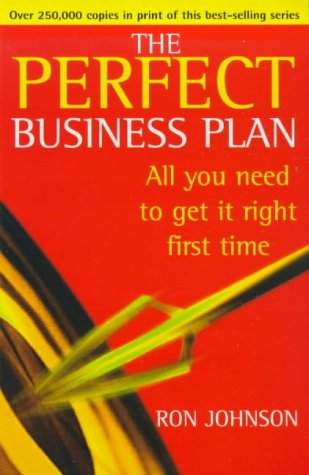 9780099410058: The Perfect Business Plan, All you need to get it right the first time