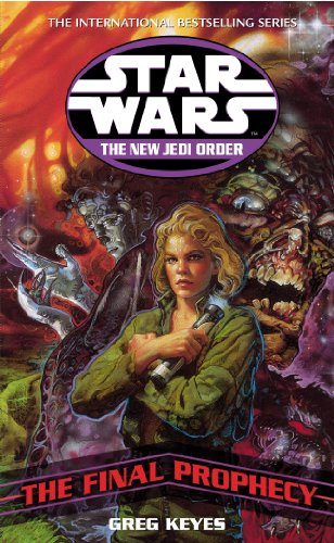 Star Wars: The New Jedi Order - The Final Prophecy: Keyes, Greg
