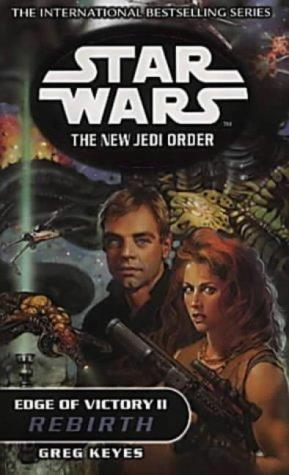 9780099410447: Edge of Victory II: Rebirth (Star Wars: The New Jedi Order)